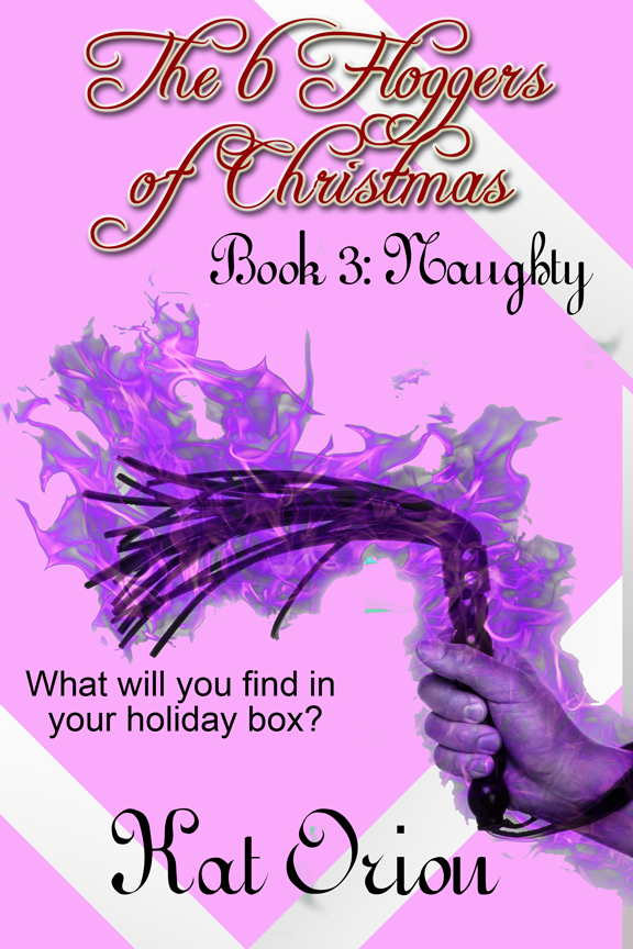 Book Cover: The 6 Floggers of Christmas Book 3: Naughty